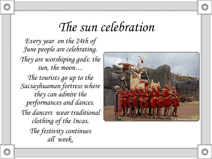 The sun celebration