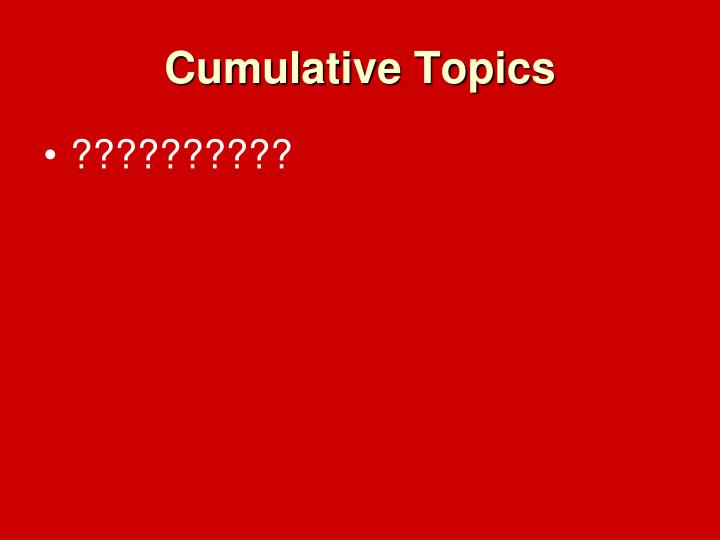 Cumulative Topics