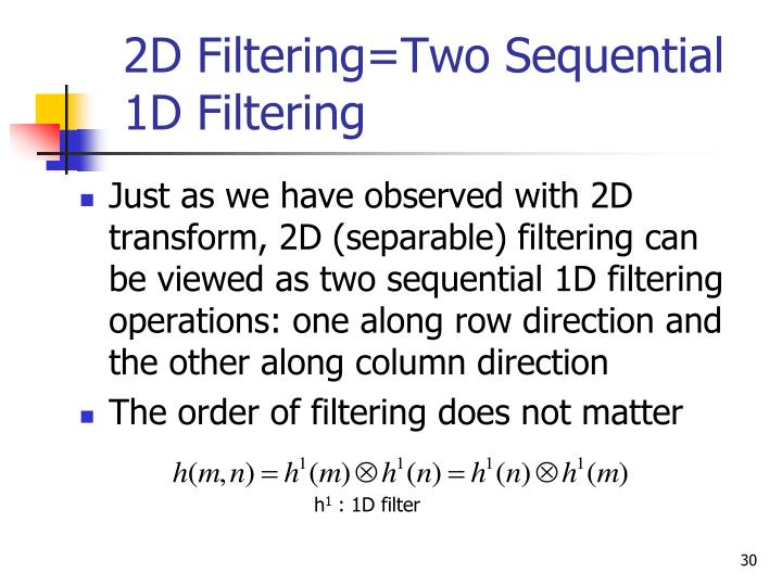 2D Filtering=Two Sequential 1D Filtering