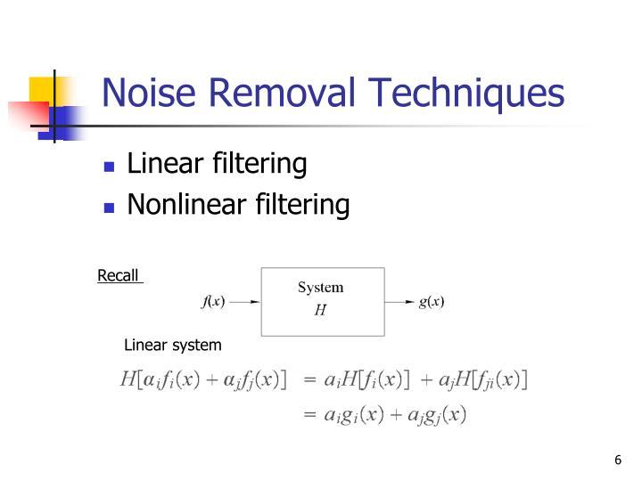 Noise Removal Techniques