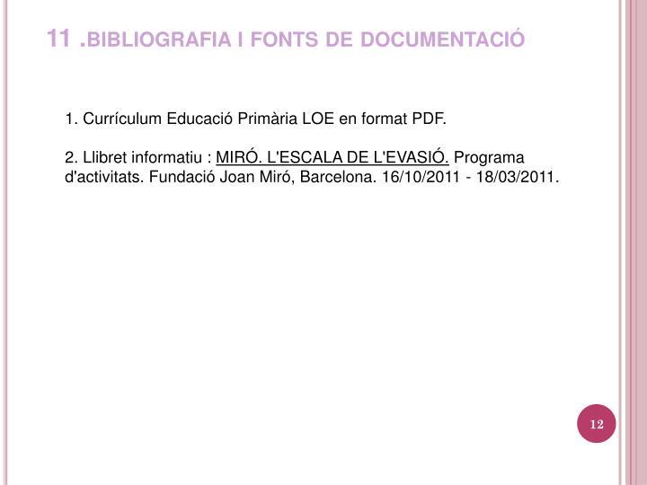 11 .bibliografia i fonts de documentació