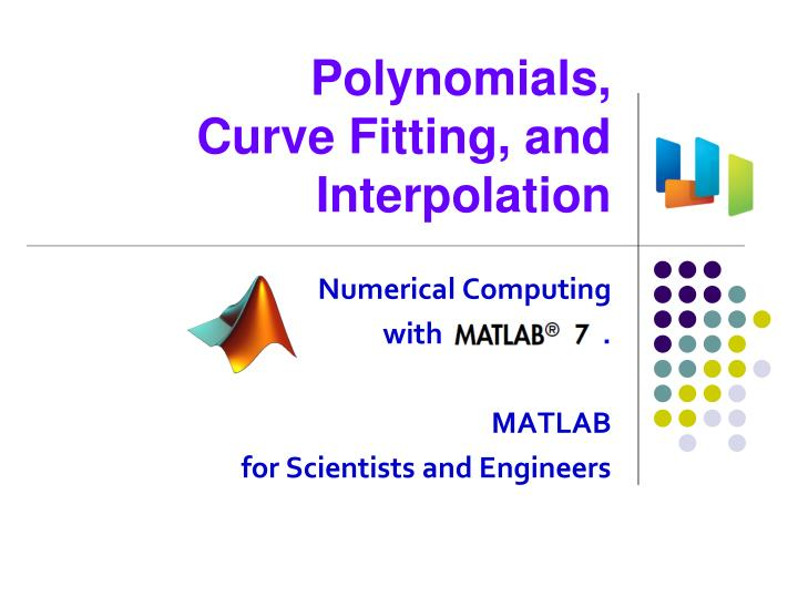 Polynomials curve fitting and interpolation