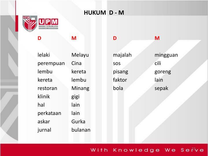 HUKUM  D - M
