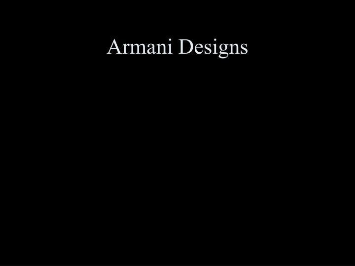 Armani Designs