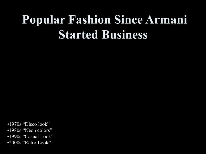 Popular fashion since armani started business