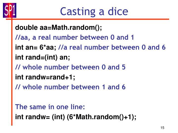 Casting a dice