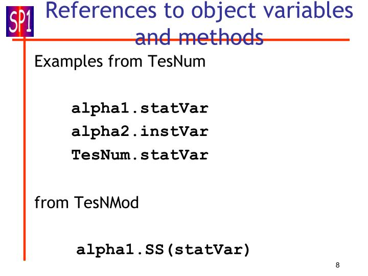 References to object variables and methods