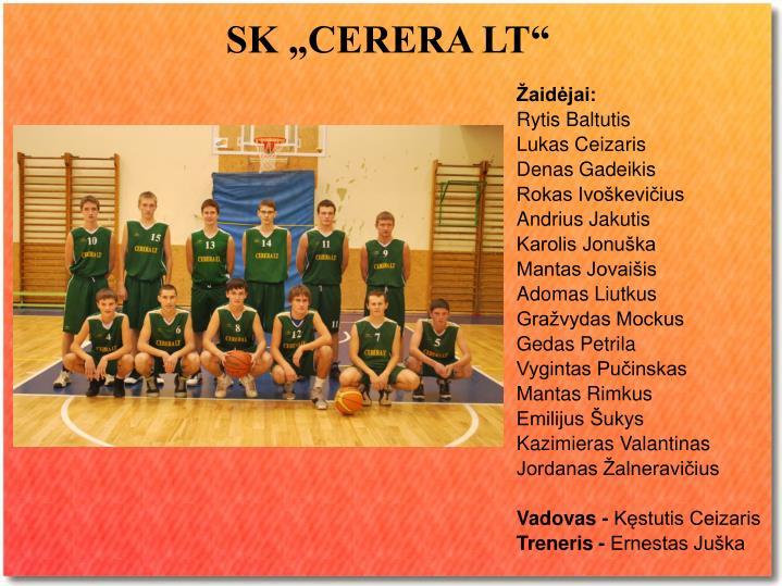 """SK """"CERERA LT"""""""