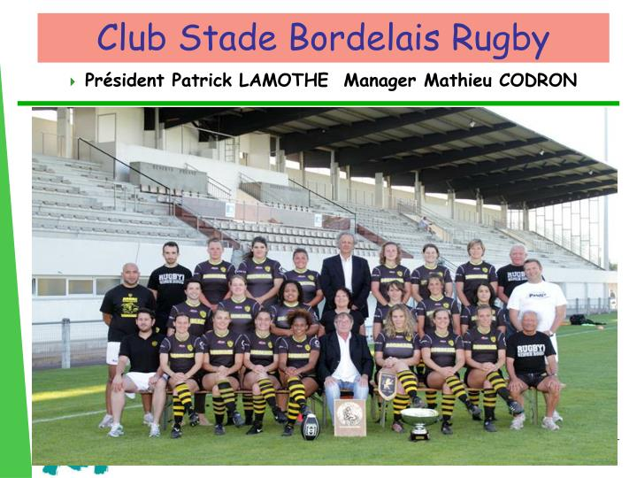 Président Patrick LAMOTHE  Manager Mathieu CODRON