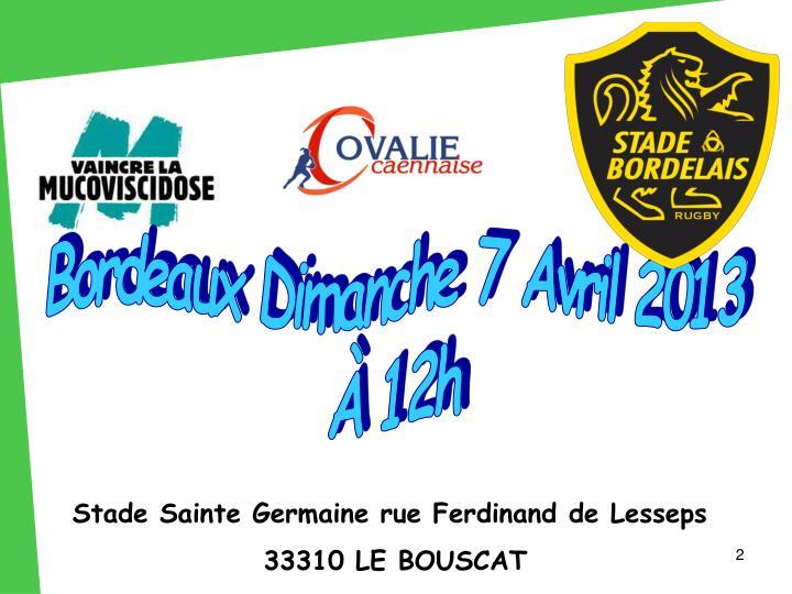 Bordeaux Dimanche 7 Avril 2013