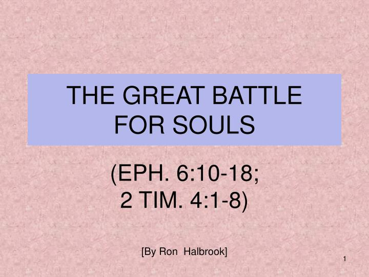 The great battle for souls