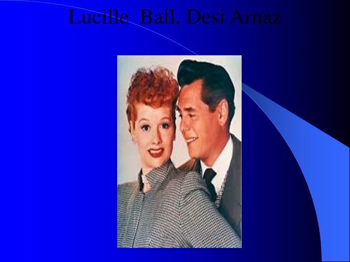 Lucille  Ball, Desi Arnaz