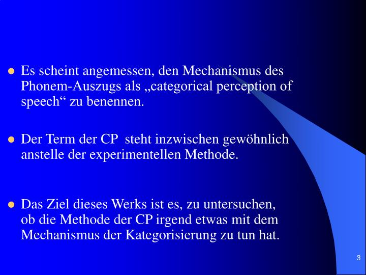 "Es scheint angemessen, den Mechanismus des Phonem-Auszugs als ""categorical perception of speech""..."