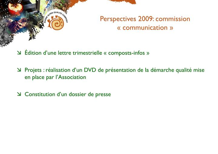 Perspectives 2009: commission «communication»
