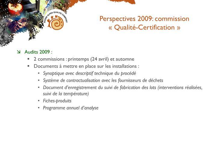 Perspectives 2009: commission «Qualité-Certification»
