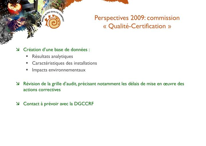 Perspectives 2009: commission « Qualité-Certification »