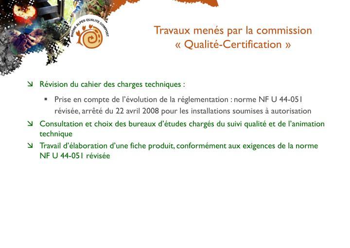 Travaux menés par la commission «Qualité-Certification»