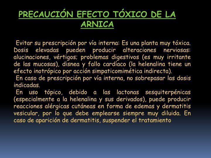 PRECAUCIÓN EFECTO TÓXICO DE LA ARNICA