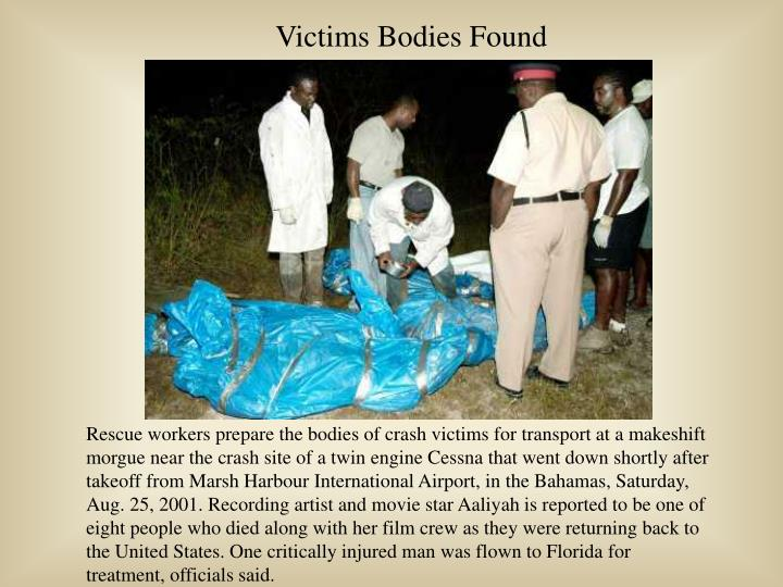 Victims Bodies Found