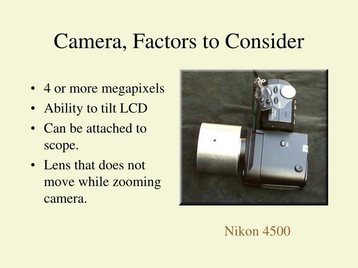 Camera, Factors to Consider