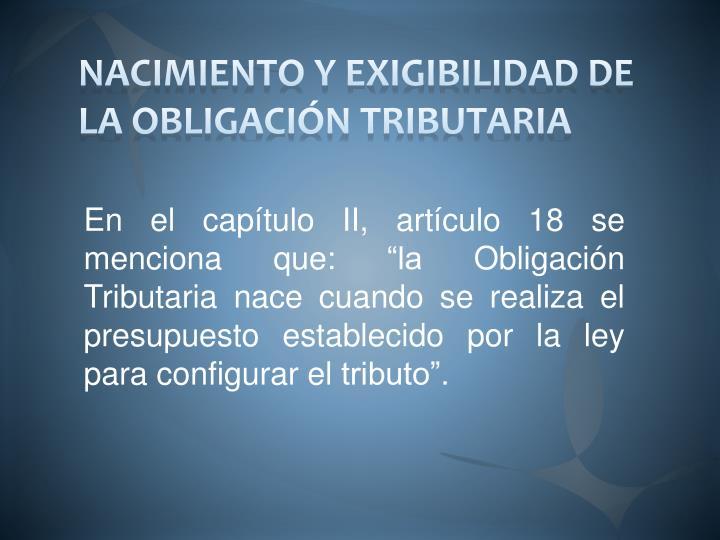 NACIMIENTO Y EXIGIBILIDAD DE LA OBLIGACIÓN TRIBUTARIA