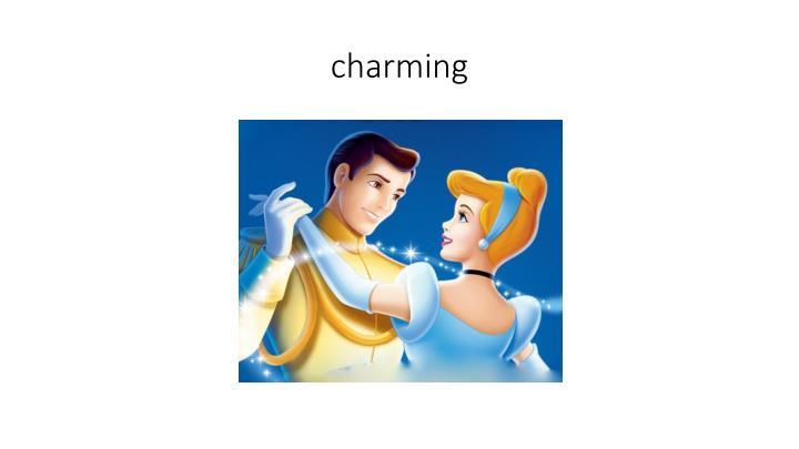 charming