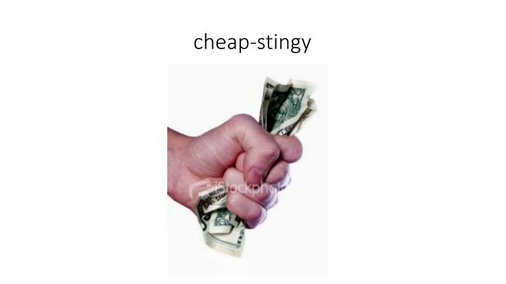 cheap-stingy