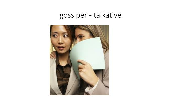 gossiper - talkative