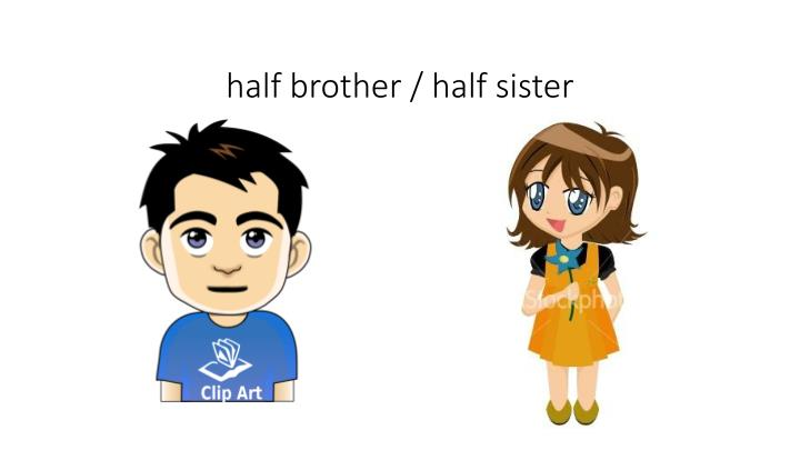 half brother / half sister