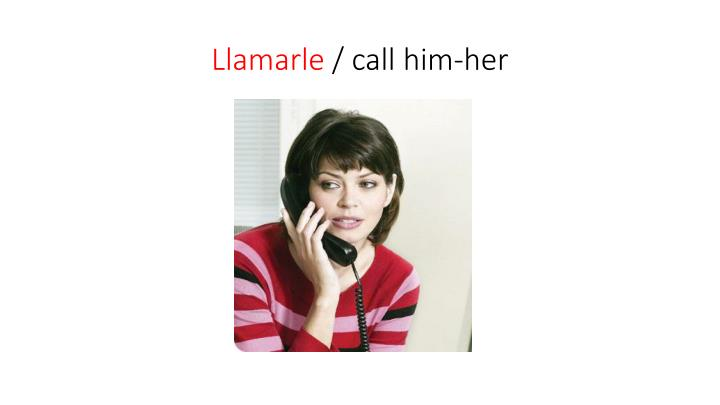 Llamarle