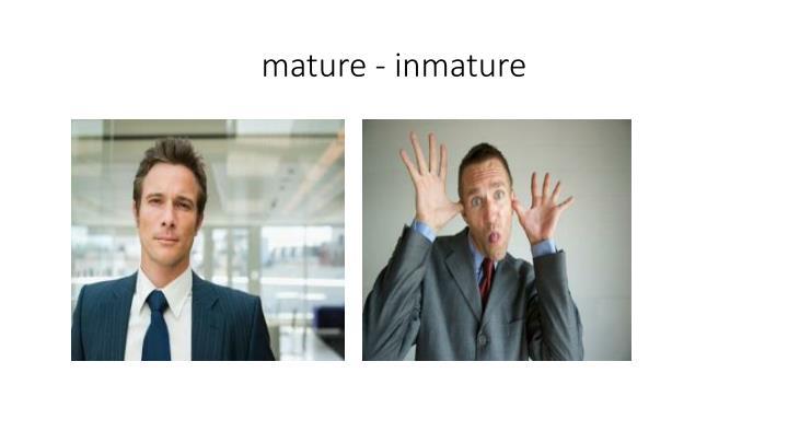 mature -