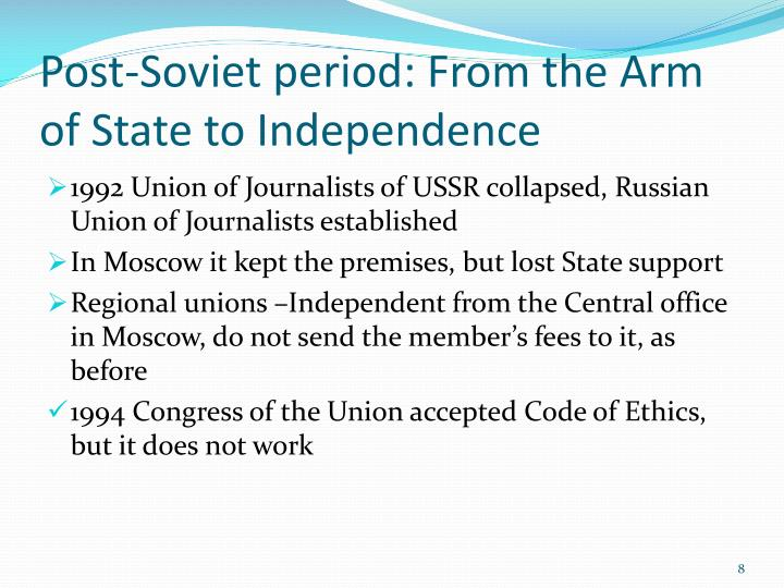 Post-Soviet period: From the Arm of State to Independence