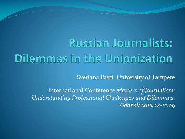 Russian journalists dilemmas in the unionization