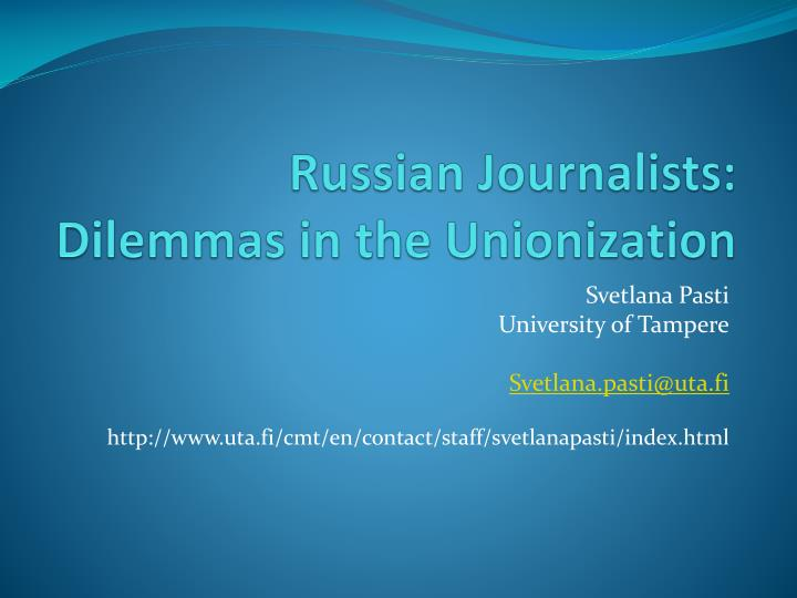 Russian Journalists: Dilemmas in the Unionization