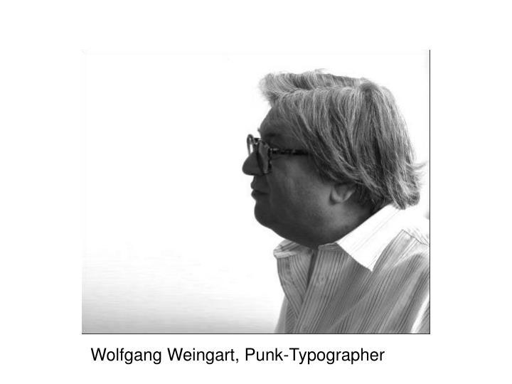 Wolfgang Weingart, Punk-Typographer