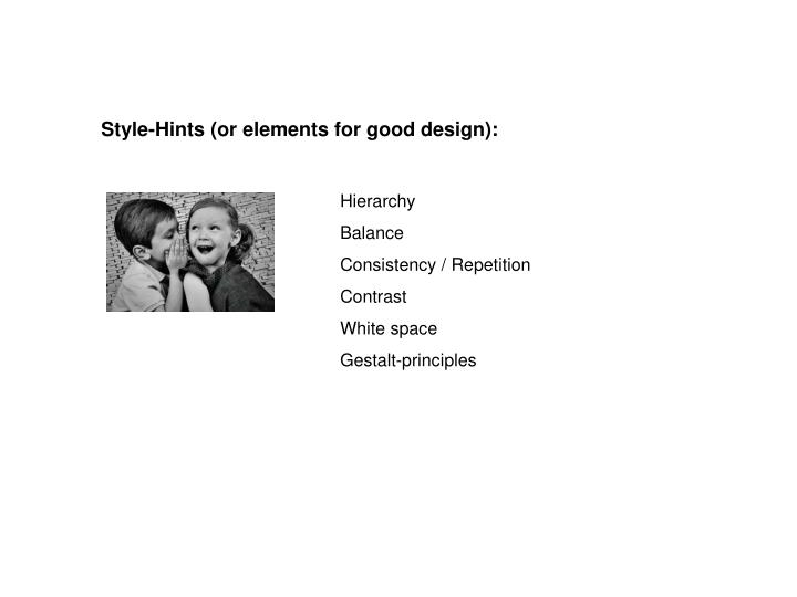 Style-Hints (or elements for good design):