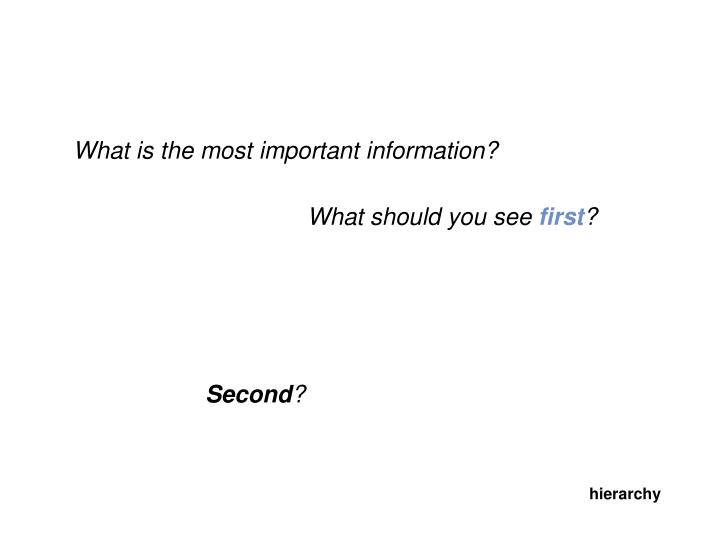 What is the most important information?