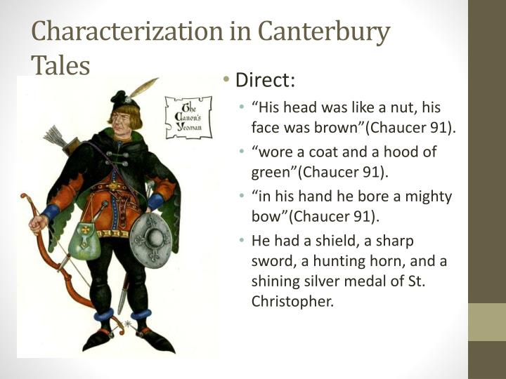 characterization in canterbury tales In the famous works, canterbury tales, geoffrey chaucer tells of twenty-nine   chaucer's characters represent an extremely broad cross-section of all parts of.