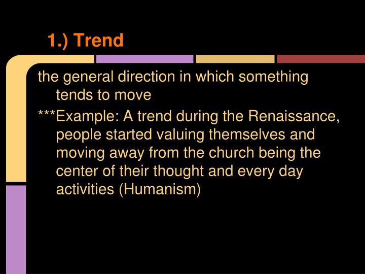 1.) Trend