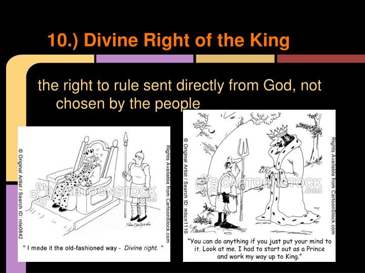 10.) Divine Right of the King
