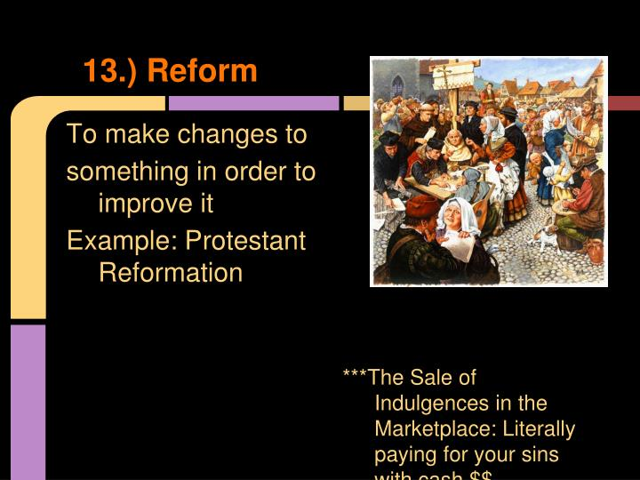 13.) Reform