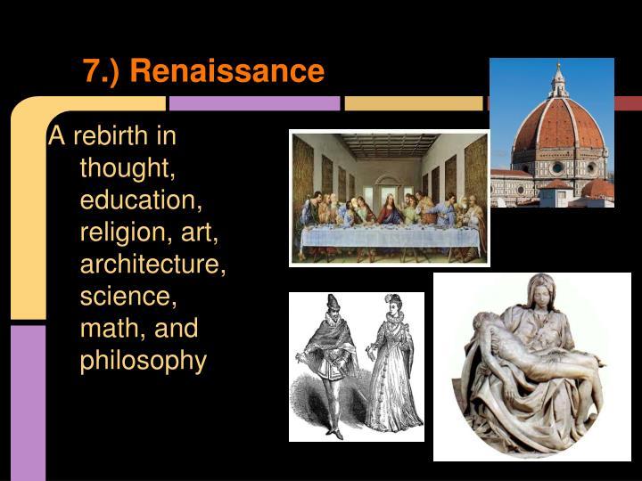 7.) Renaissance