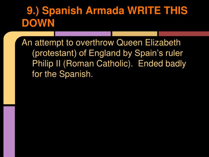 9.) Spanish Armada WRITE THIS DOWN