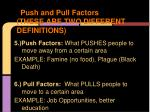 push and pull factors these are two different definitions