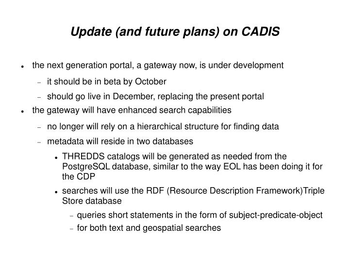 Update and future plans on cadis