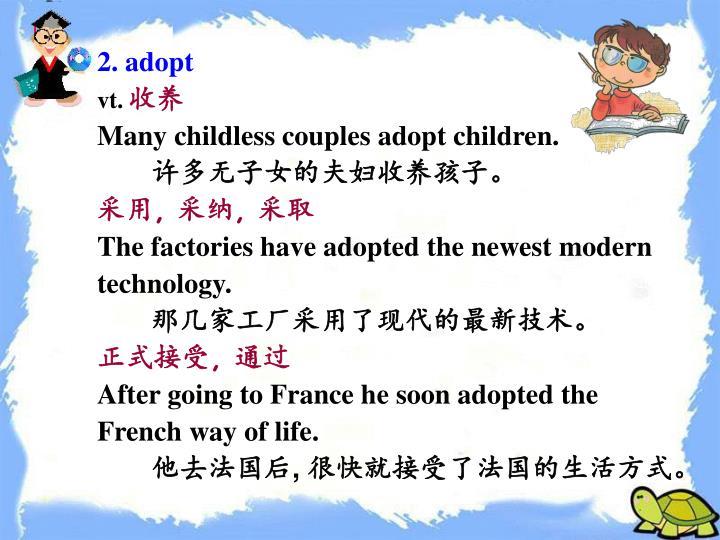 2. adopt