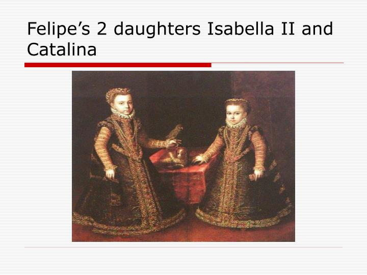 Felipe's 2 daughters Isabella II and Catalina