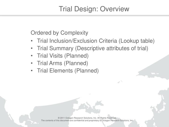 Trial design overview