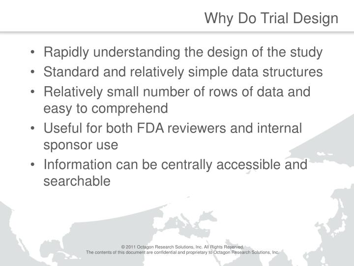 Why do trial design