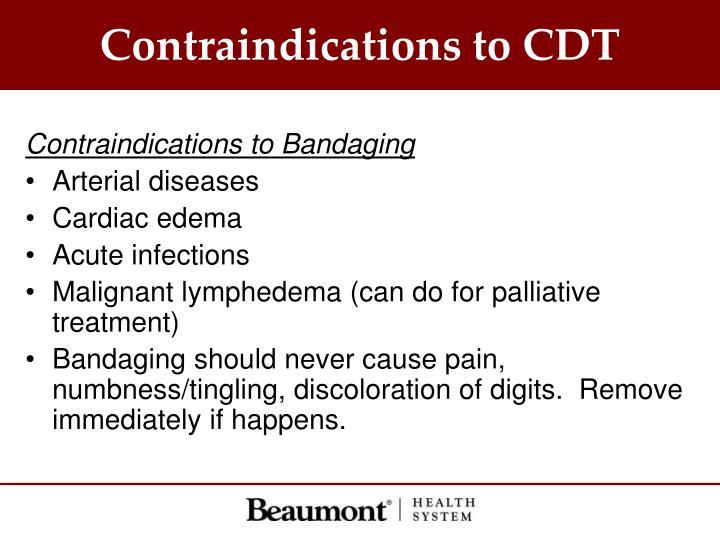 Contraindications to CDT